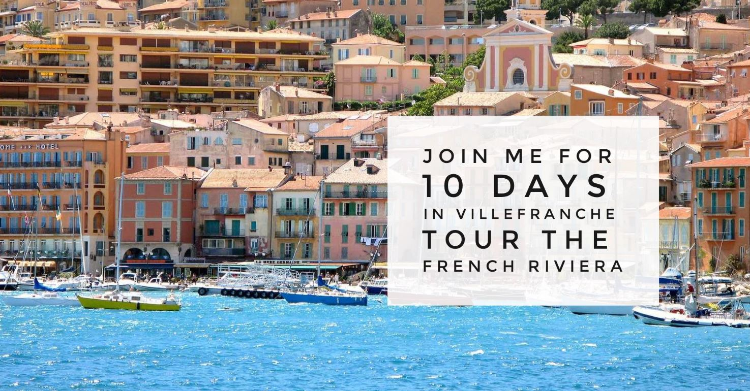10 Days on the French Riviera. Fly into Nice International. Relax, unpack, visit special places, drink wine, shop, and relax with new girlfriends.